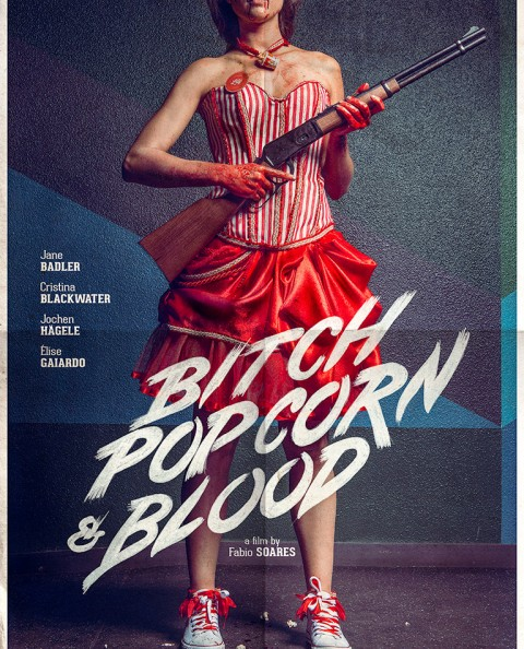 Bitch Popcorn and Blood official movie poster, a film by Fabio Soares