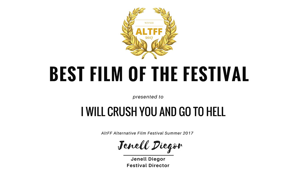 Best Film at Toronto for I Will Crush You & Go To Hell