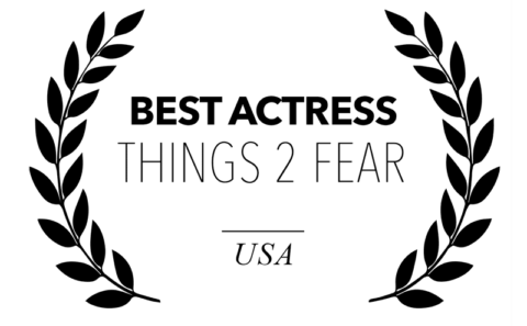 Things 2 Fear - Best Actress for Bitch, Popcorn & Blood