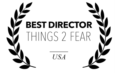 Things 2 Fear - Best Director for Bitch, Popcorn & Blood